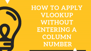 How to apply VLOOKUP without entering a column number
